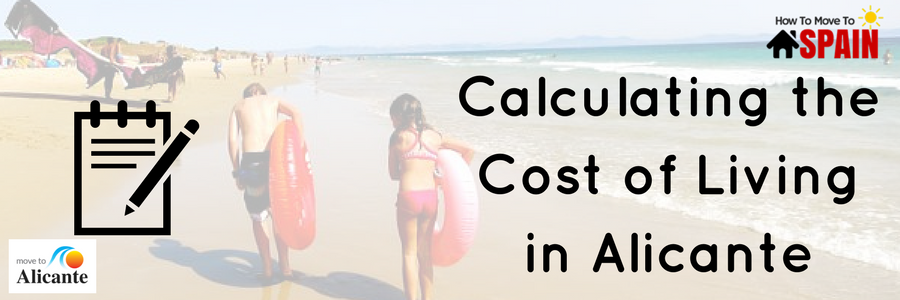 Calculating The Cost of living in Alicante and the Costa Blanca