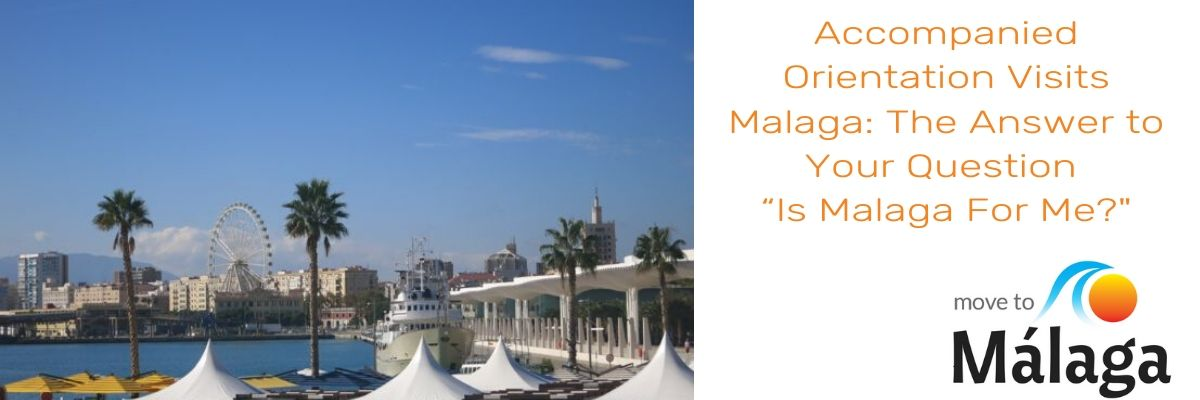 "Accompanied Orientation Visits Malaga: The Answer to Your Question ""Is Malaga For Me""?"