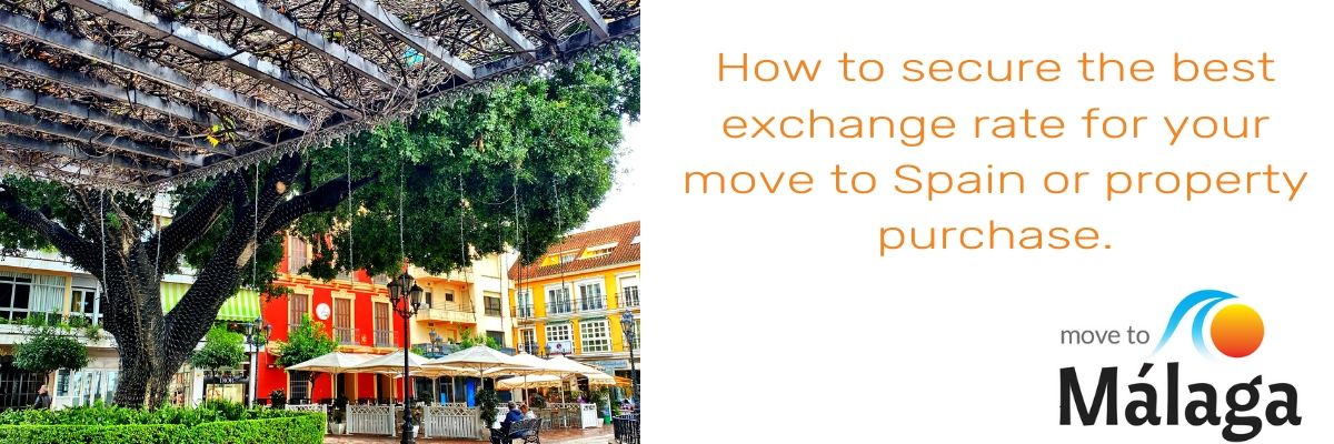 How to secure the best exchange rate for your move to Spain or property purchase.