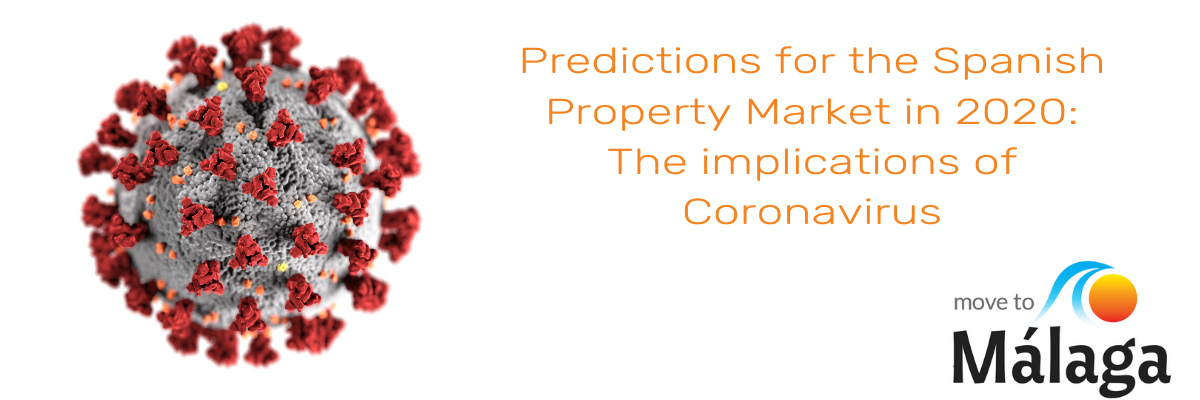 Predictions for the Spanish Property Market in 2020: The implications of Coronavirus