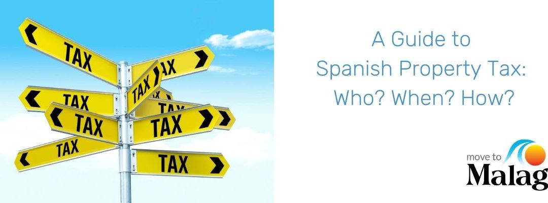 A Guide to Spanish Property Tax: Who? When? How?