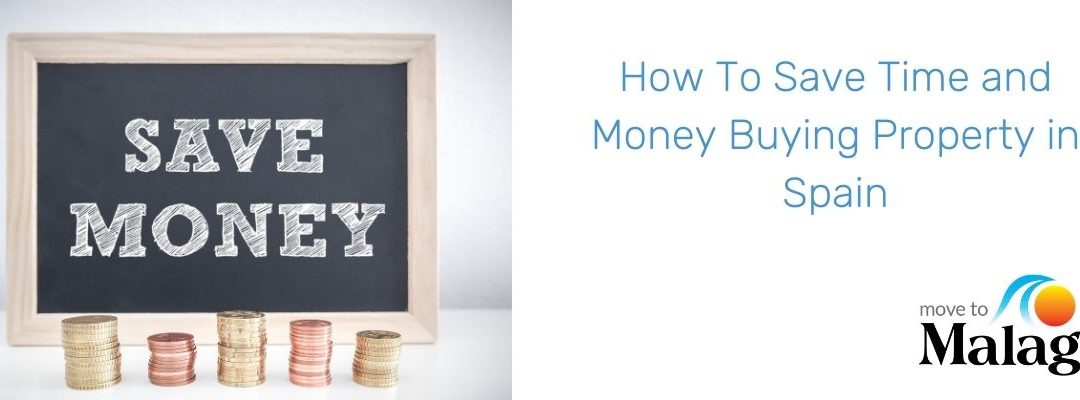 How To Save Time and Money Buying Property in Spain