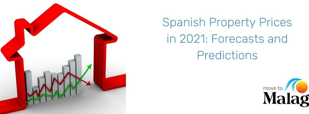 Spanish Property Prices in 2021: Forecasts and Predictions