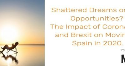 Shattered Dreams or New Opportunities? The Impact of Coronavirus and Brexit on Moving to Spain in 2020.